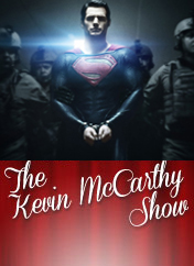 the-kevin-mccarthy-show-ep-65-man-of-steel